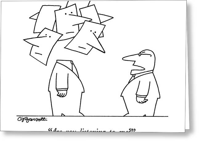 Are You Listening To Me? Greeting Card by Charles Barsotti