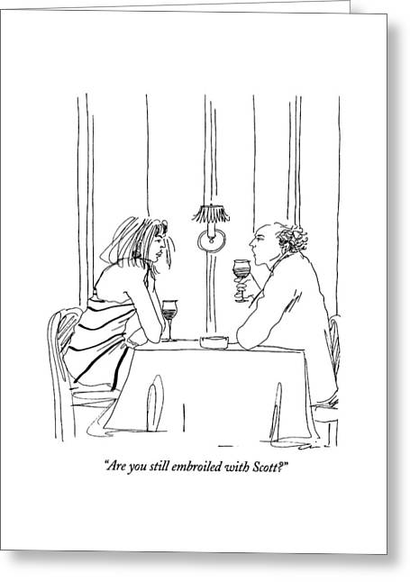 Are You Still Embroiled With Scott? Greeting Card