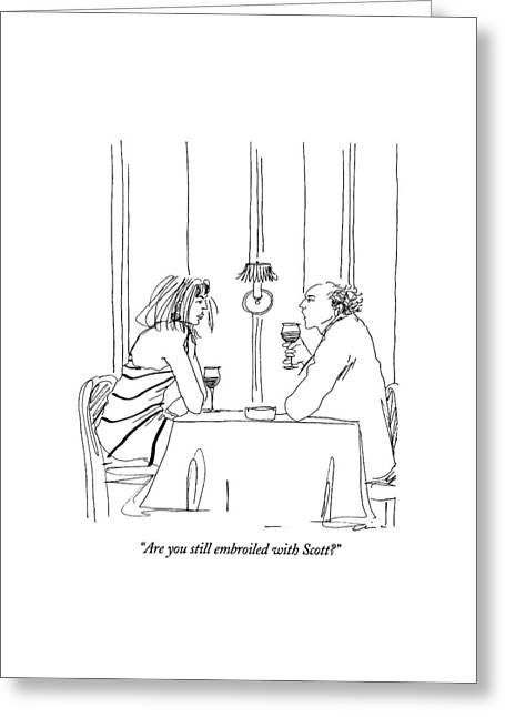Are You Still Embroiled With Scott? Greeting Card by Richard Cline