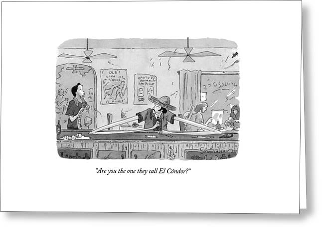 Are You The One They Call El Condor? Greeting Card by Danny Shanahan