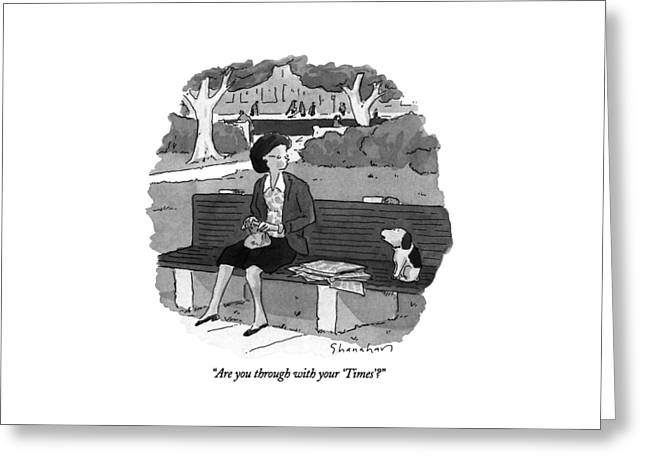 Are You Through With Your 'times'? Greeting Card