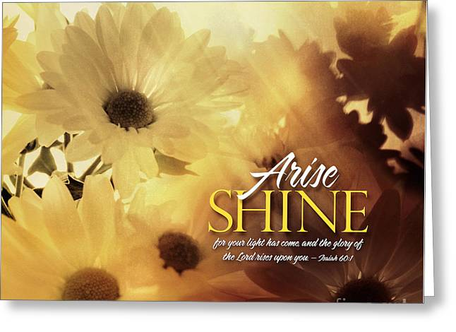 Greeting Card featuring the photograph Arise Shine by Shevon Johnson