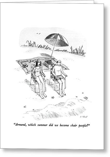 Armand, Which Summer Did We Become Chair People? Greeting Card