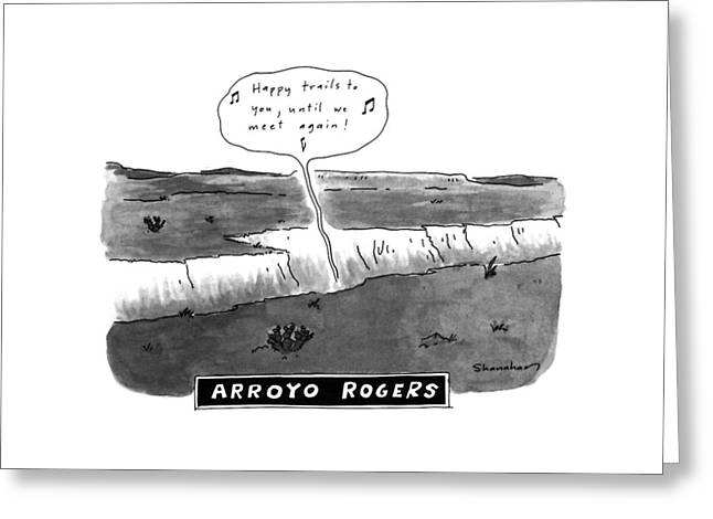 Arroyo Rogers Greeting Card