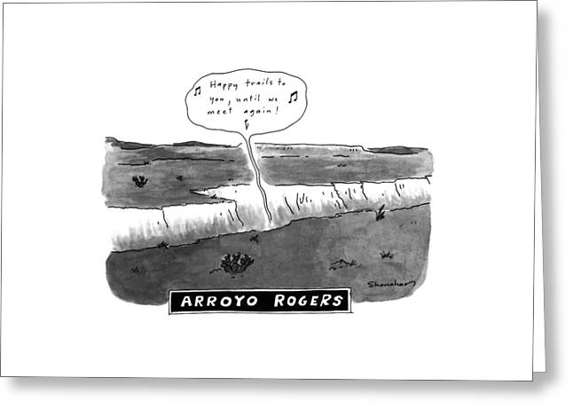 Arroyo Rogers Greeting Card by Danny Shanahan