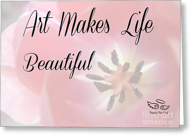 Art Makes Life Beautiful Greeting Card