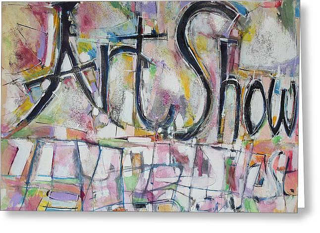 Art Show Greeting Card by Hari Thomas