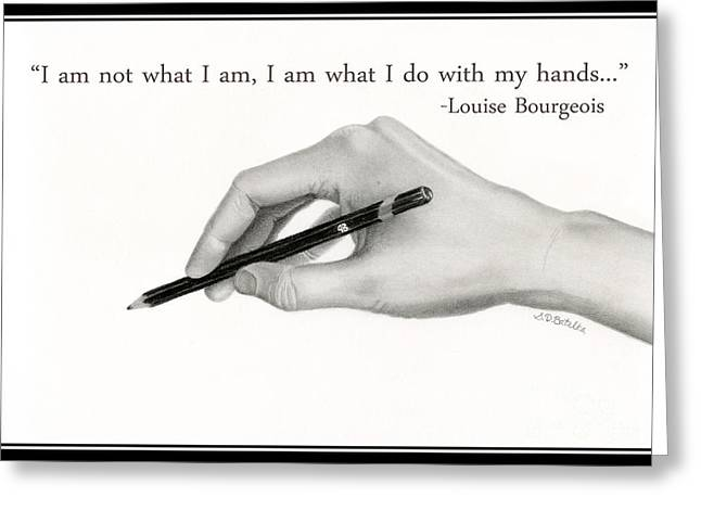 Artist's Hand- I Am What I Do With My Hands Greeting Card by Sarah Batalka