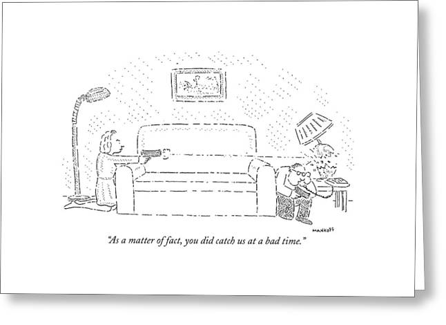 As A Matter Of Fact Greeting Card by Robert Mankoff