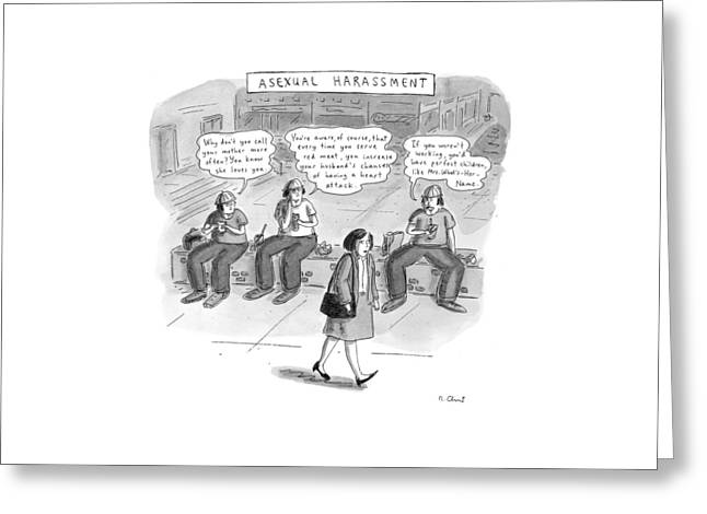 Asexual Harassment Greeting Card by Roz Chast