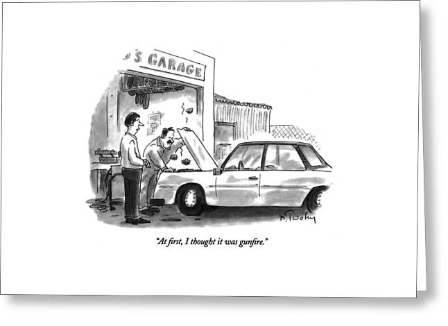 At First, I Thought It Was Gunfire Greeting Card by Mike Twohy