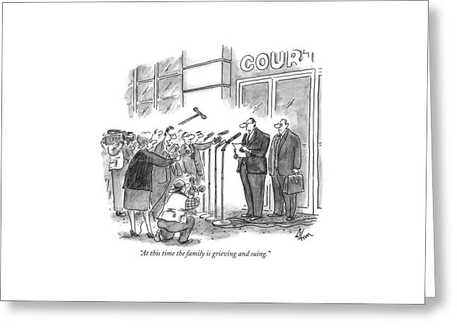 At This Time The Family Is Grieving And Suing Greeting Card by Frank Cotham