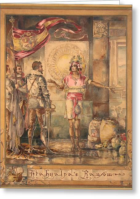 Atahualpa's Ransom Helen Maitland Armstrong Greeting Card by Paul Ashby Antique Paintings