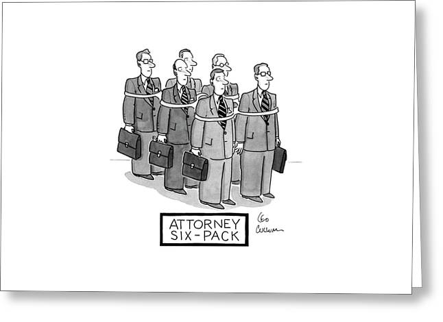 Attorney Six-pack Greeting Card by Leo Cullum