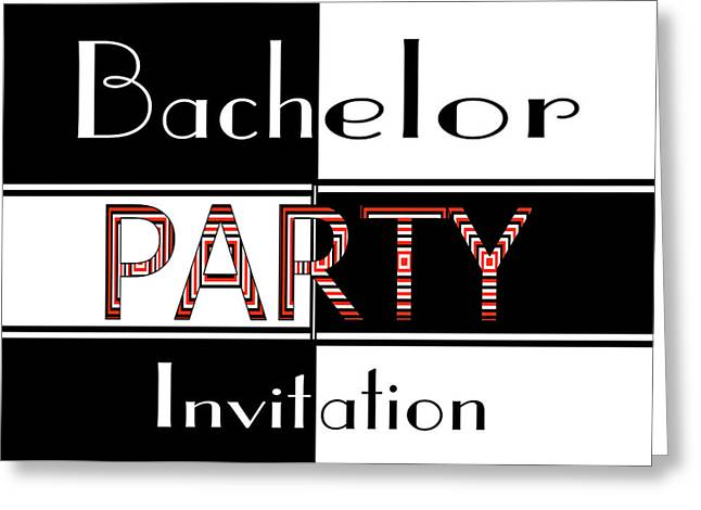 Greeting Card featuring the digital art Bachelor Party Invite by Donna Proctor