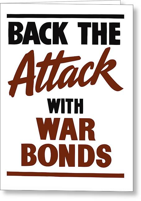 Back The Attack With War Bonds  Greeting Card