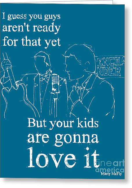Back To The Future. But Your Kids Are Gonna Love It Greeting Card by Pablo Franchi