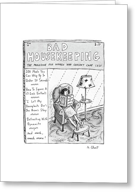Bad Housekeeping The Magazine For Women  Who Greeting Card by Roz Chast