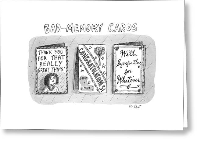 Bad Memory Cards Greeting Card by Roz Chast