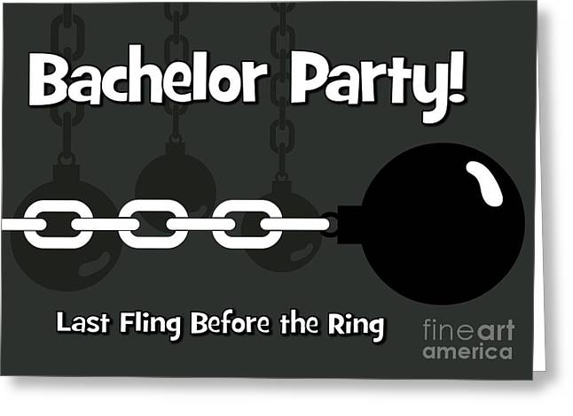 Greeting Card featuring the digital art Ball And Chain Bachelor by JH Designs