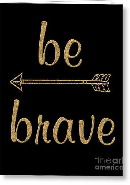 Be Brave Black Gold Greeting Card