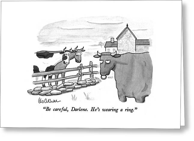Be Careful, Darlene.  He's Wearing A Ring Greeting Card