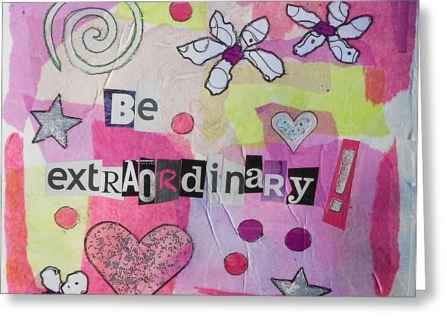 Be Extraordinary Greeting Card