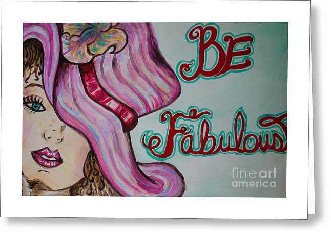 Be Fabulous Greeting Card