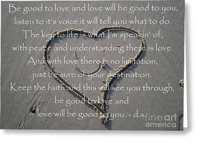 Be Good To Love Greeting Card by Drew Shourd