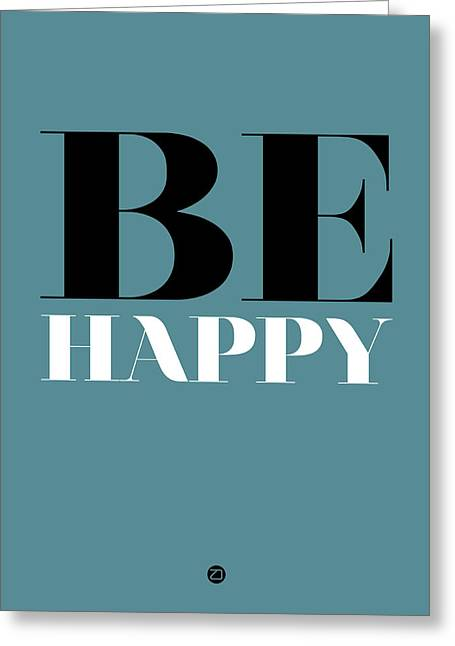 Be Happy Poster 1 Greeting Card by Naxart Studio