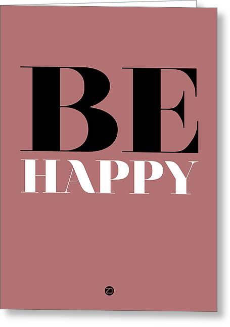 Be Happy Poster 2 Greeting Card by Naxart Studio