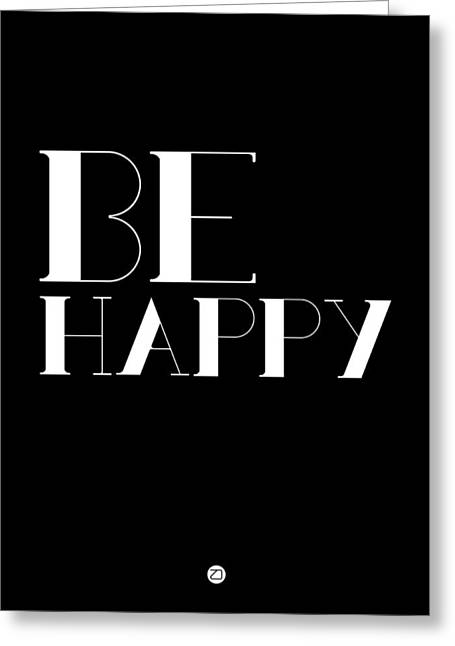 Be Happy Poster 3 Greeting Card by Naxart Studio