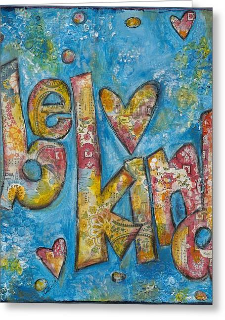 Be Kind Greeting Card by Kirsten Reed