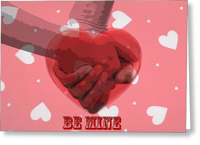 Be Mine Greeting Card by Dan Sproul