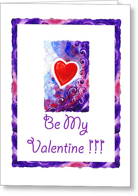 Be My Valentine Greeting Card by Irina Sztukowski