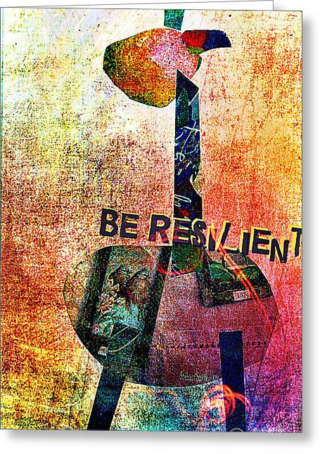 Be Resilient Greeting Card by Currie Silver