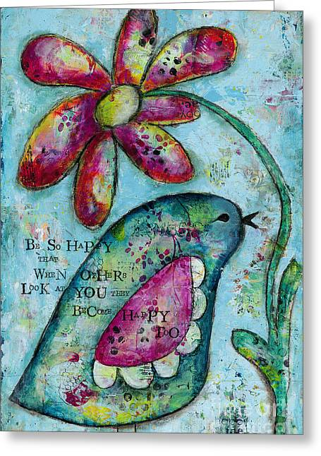 Be So Happy Greeting Card by Kirsten Reed