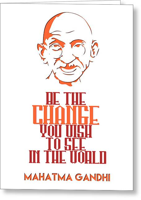 Be The Change - Mahatma Gandhi Minimalist Quotation Poster V2 Greeting Card by Celestial Images