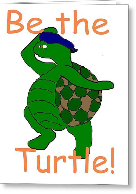 Be The Turtle Greeting Card by Pharris Art