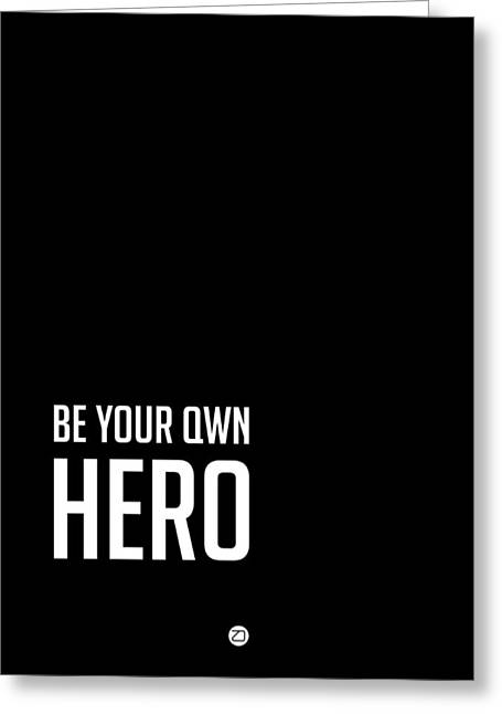 Be Your Own Hero Poster Black Greeting Card by Naxart Studio
