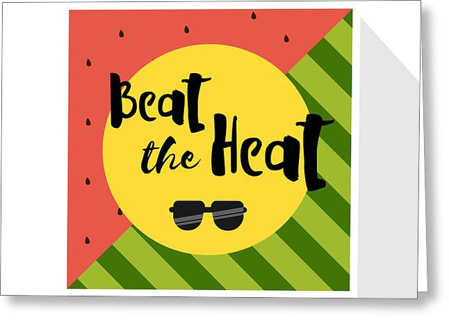 Beat The Heat Inscription On The Greeting Card