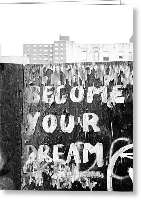Greeting Card featuring the photograph Become Your Dream by Dave Beckerman