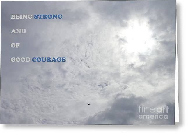 Being Strong With Courage Greeting Card