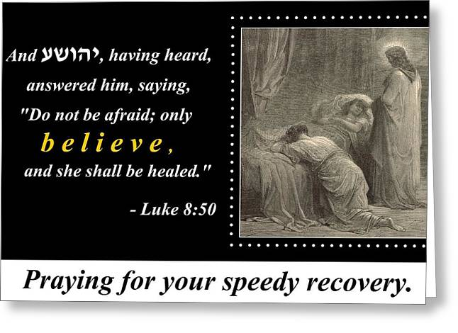 Believe And Be Healed - Get Well Soon Greeting Card Greeting Card