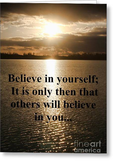 Greeting Card featuring the photograph Believe In Yourself by Polly Peacock