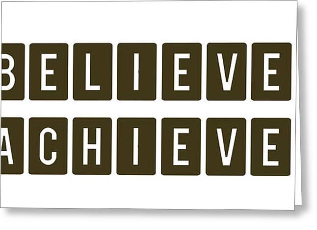 Believe It Achieve It Greeting Card