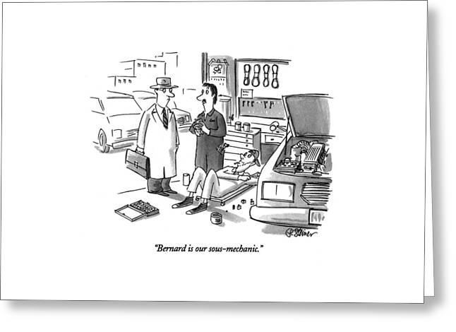 Bernard Is Our Sous-mechanic Greeting Card by Peter Steiner