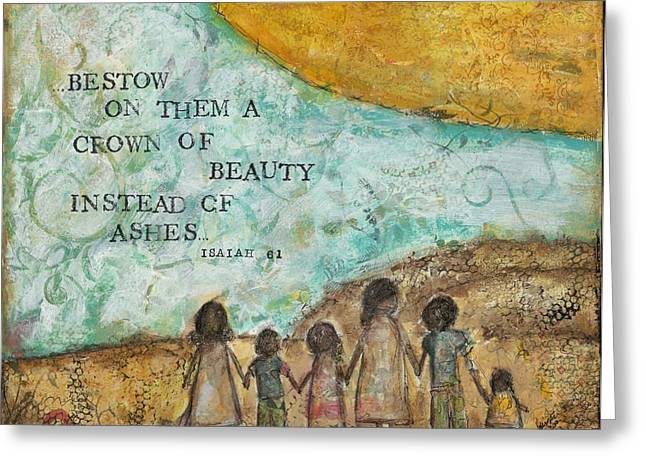 Bestow A Crown Of Beauty Greeting Card by Kirsten Reed