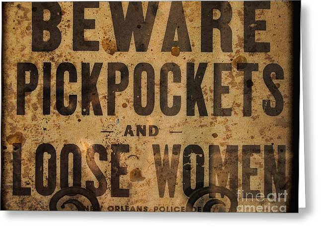 Beware Pickpockets And Loose Women Greeting Card