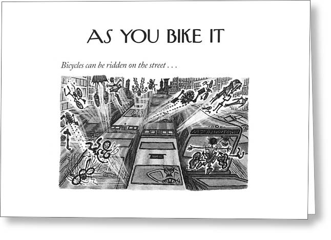 Bicycles Can Be Ridden On The Street Greeting Card